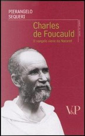 Charles de Foucauld. Il vangelo viene da Nazareth by PierAngelo Sequeri