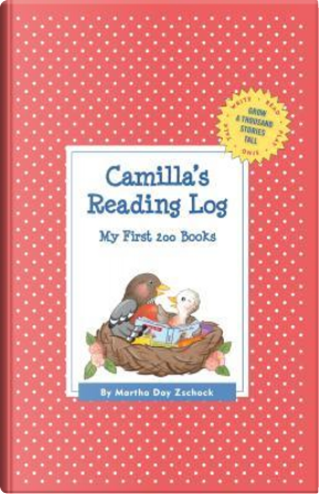 Camilla's Reading Log by Martha Day Zschock