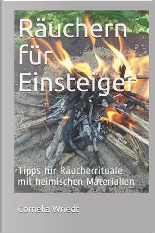 Räuchern für Einsteiger by Cornelia Wriedt