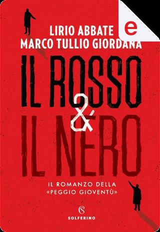 Il rosso & il nero by Lirio Abbate, Marco Tullio Giordana