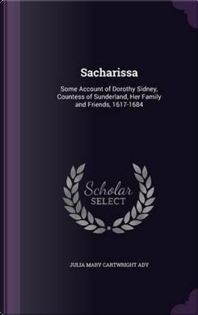 Sacharissa by Julia Mary Cartwright Ady