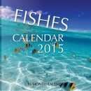 Fishes 2015 Calendar by James Bates
