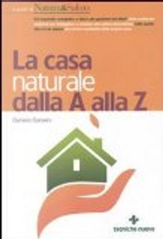 La casa naturale dalla A alla Z by Daniela Garavini