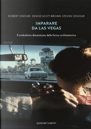 Imparare da Las Vegas. Il simbolismo dimenticato della forma architettonica by Robert Venturi