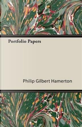 Portfolio Papers by Philip Gilbert Hamerton