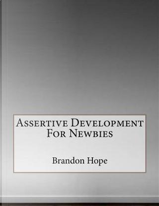 Assertive Development for Newbies by Brandon Hope
