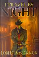 I Travel by Night by Robert R. McCammon