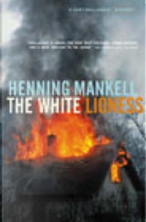 White Lioness by Henning Mankell