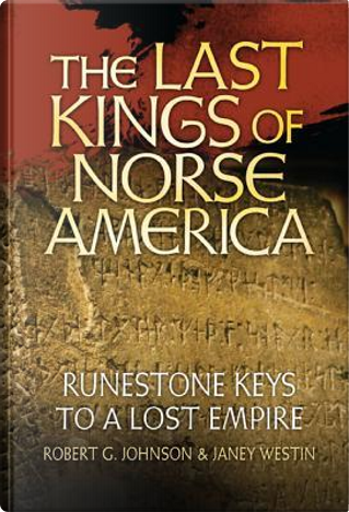 The Last Kings of Norse America by Robert G. Johnson