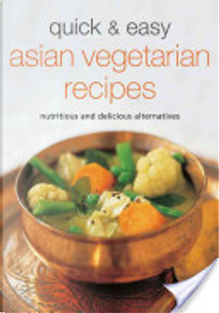 Quick and Easy Asian Vegetarian Recipes by Periplus Editors