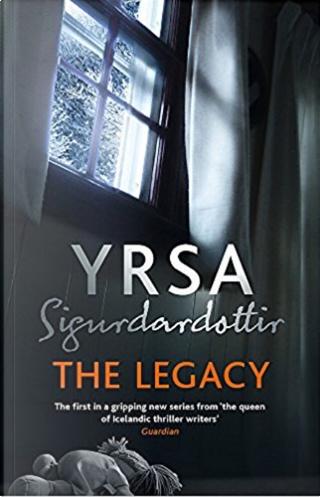 The Legacy by Yrsa Sigurðardóttir