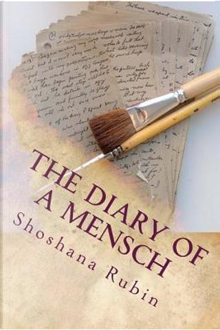 The Diary of a Mensch by Shoshana Rubin