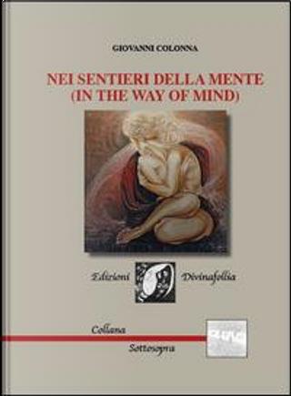 NEI SENTIERI DELLA MENTE (IN THE WAY OF MIND) by Giovanni Colonna