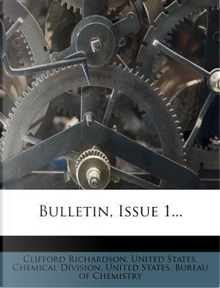 Bulletin, Issue 1. by Clifford Richardson