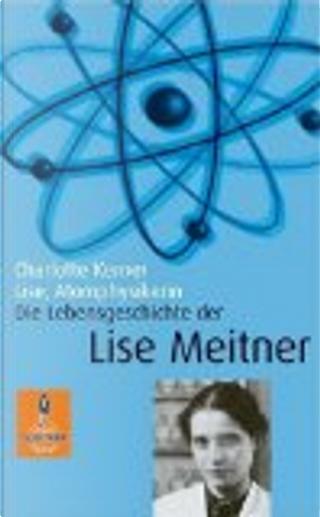 Lise, Atomphysikerin by Charlotte Kerner