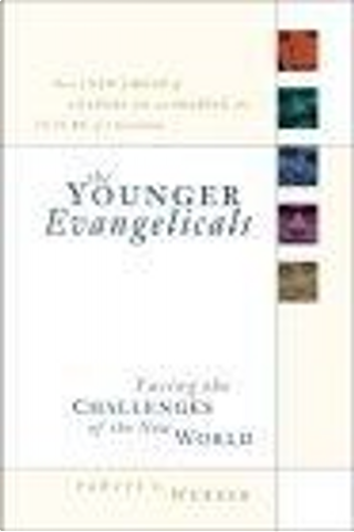 The Younger Evangelicals by Robert E. Webber
