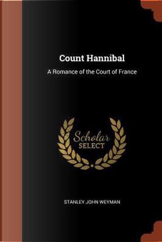 Count Hannibal by Stanley John Weyman