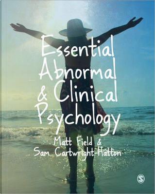 Essential Abnormal & Clinical Psychology by Matt Field