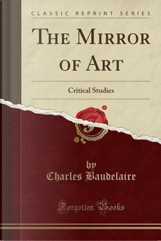 The Mirror of Art by Charles Baudelaire