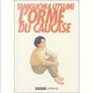 L'Orme du Caucase by Frédéric Boilet, Ryuichiro Utsumi, Marie-Françoise Monthiers, Jiro Taniguchi