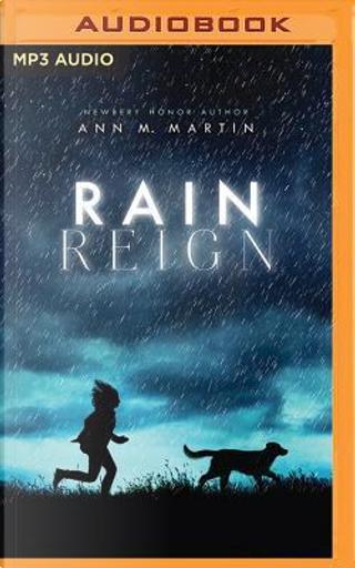Rain Reign by ANN M. MARTIN
