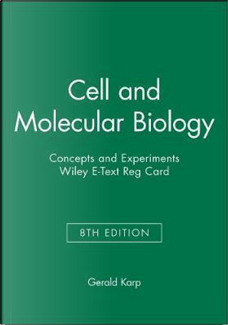 Cell and Molecular Biology Wiley E-text Access Code by Gerald Karp