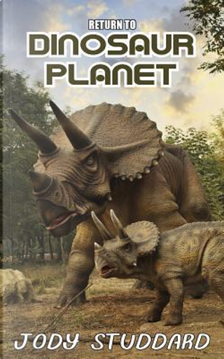 Return to Dinosaur Planet by Jody Studdard
