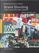 Brand storming. Gestire la marca nell'era della complessità by Garry C. Titterton, Michele Fioroni