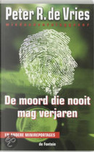 De moord die nooit mag verjaren (digitaal boek) by P.R. de Vries