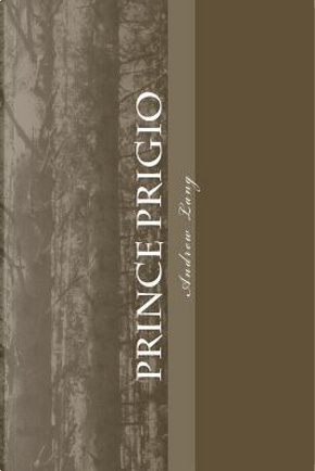 Prince Prigio by ANDREW LANG