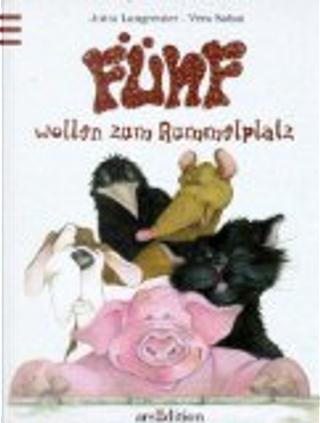 Fünf wollen zum Rummelplatz. by Jutta Langreuter