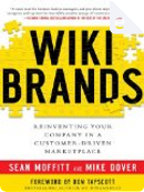 Wikibrands: Reinventing Your Company in a Customer-Driven Marketplace by Don Tapscott, Mike Dover, Sean Moffitt
