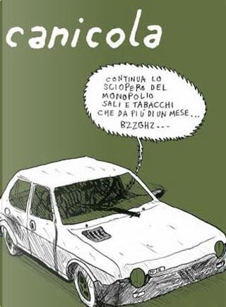 Canicola - n. 2 by Alessandro Tota, Amanda Vähämäki, Andrea Bruno, Davide Catania, Edo Chieregato, Giacomo Monti, Giacomo Nanni, Michelangelo Setola
