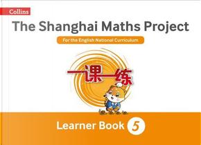 The Shanghai Maths Project Year 5 Learning (Shanghai Maths) by Laura Clarke