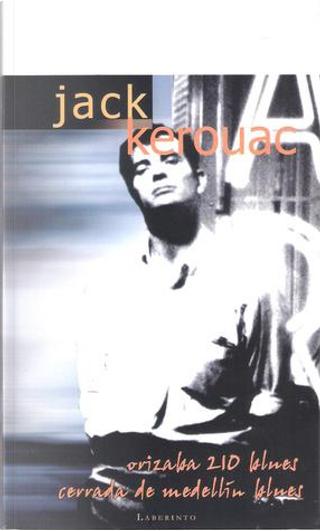 Orizaba 210 Blues - Cerrada de Medellín Blues by Jack Kerouac