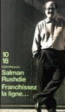Franchissez la ligne by Philippe Delamare, Salman Rushdie