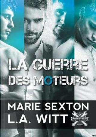 La Guerre Des Moteurs by L. A. Witt