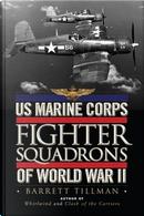 US Marine Corps Fighter Squadrons of World War II by Barrett Tillman