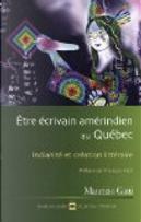 Être écrivain amérindien au Québec by Maurizio Gatti