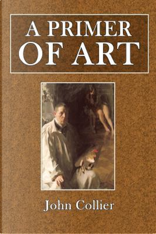 A Primer of Art by John Collier