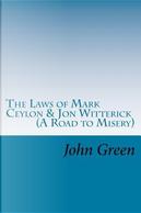 The Laws of Mark Ceylon & Jon Witterick by John Green