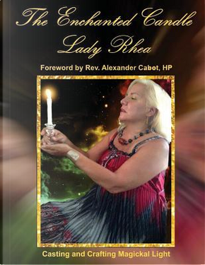 The Enchanted Candle by Lady Rhea