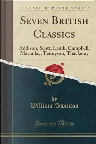 Seven British Classics by William Swinton