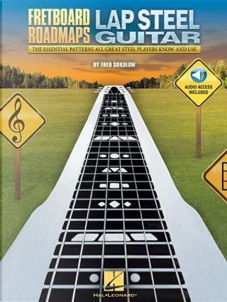 Fretboard Roadmaps Lap Steel Guitar by Fred Sokolow
