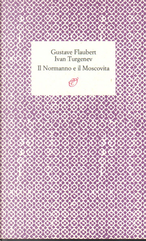 Il normanno e il moscovita by Gustave Flaubert, Ivan Turgenev