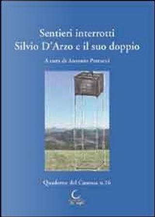 Sentieri interrotti. Silvio D'Arzo e il suo doppio. Atti del Convegno di studio (15 dicembre 2012) by Antonio Petrucci