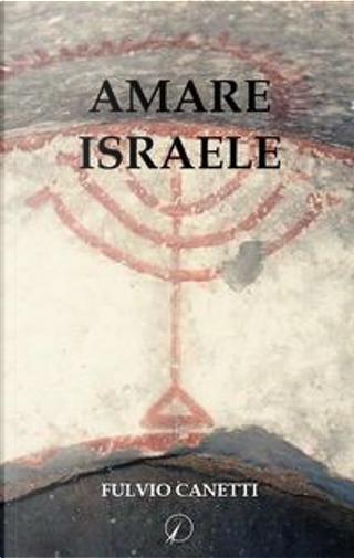 Amare Israele by Fulvio Canetti