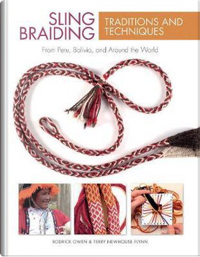 Sling Braiding Traditions and Techniques by Rodrick Owen