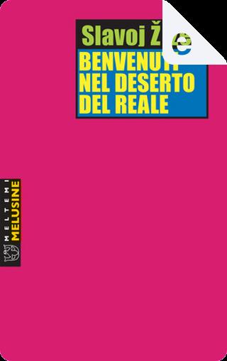 Benvenuti nel deserto del reale by Slavoj Žižek