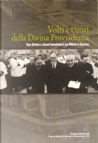 Volti e cuori della Divina Provvidenza by Michele Busi, Giuseppe Biemmi, Franco Gualdoni, Paolo Clerici